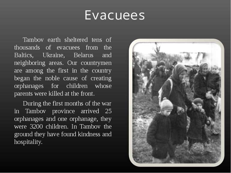 Evacuees Tambov earth sheltered tens of thousands of evacuees from the Baltic...