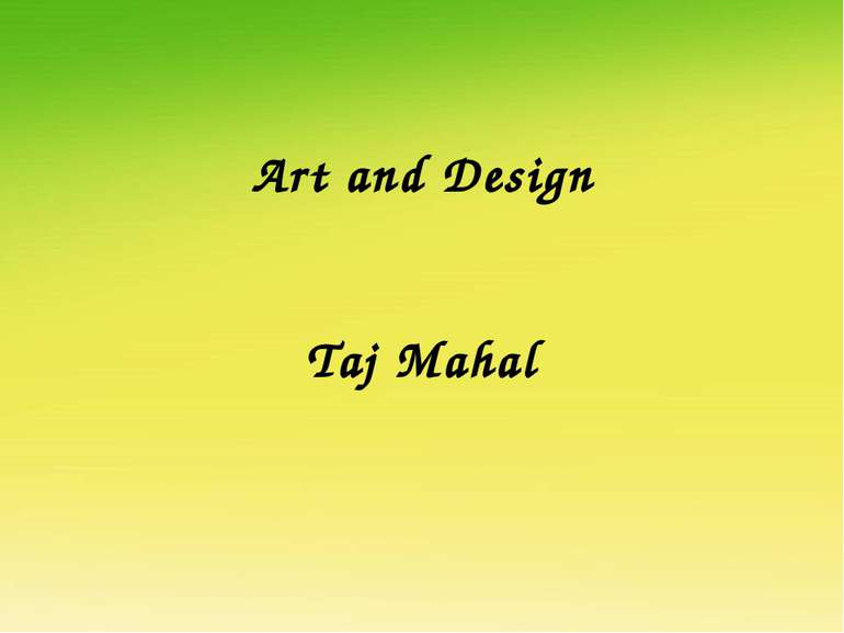 Art and Design Taj Mahal