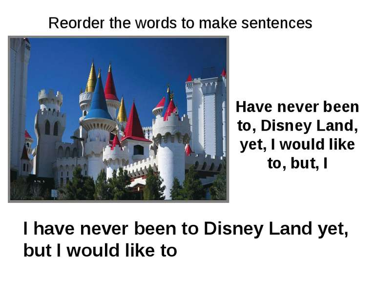 Have never been to, Disney Land, yet, I would like to, but, I I have never be...