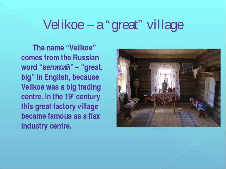 "Velikoe – a ""great"" village The name ""Velikoe"" comes from the Russian word ""в..."