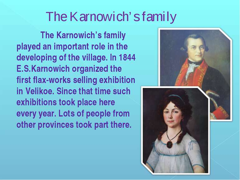 The Karnowich's family played an important role in the developing of the vill...