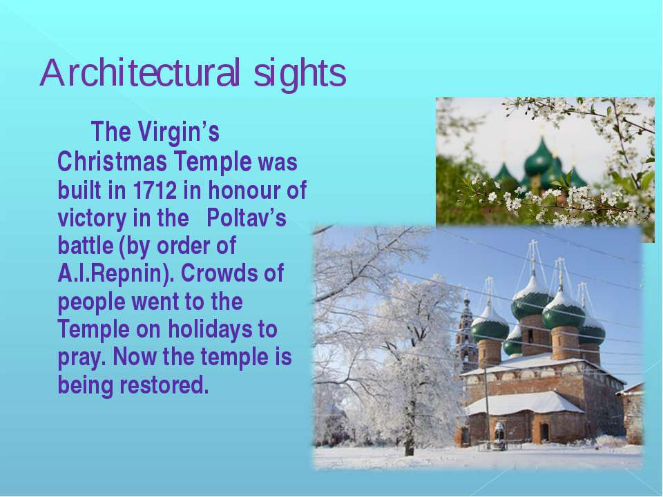 Architectural sights The Virgin's Christmas Temple was built in 1712 in honou...