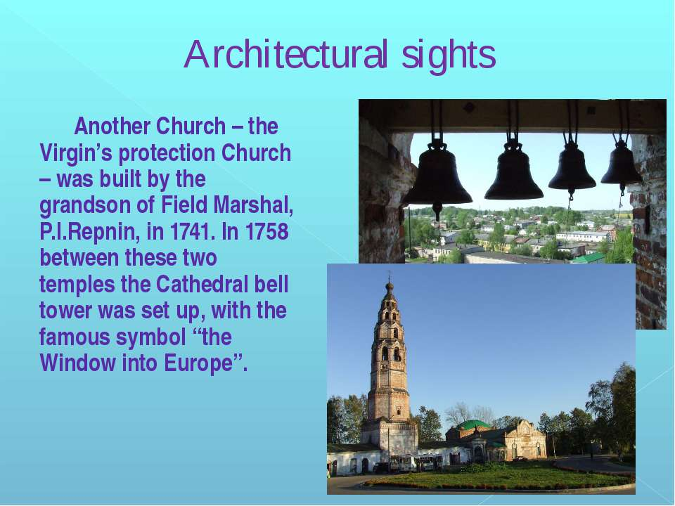 Architectural sights Another Church – the Virgin's protection Church – was bu...