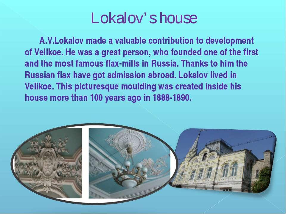 A.V.Lokalov made a valuable contribution to development of Velikoe. He was a ...