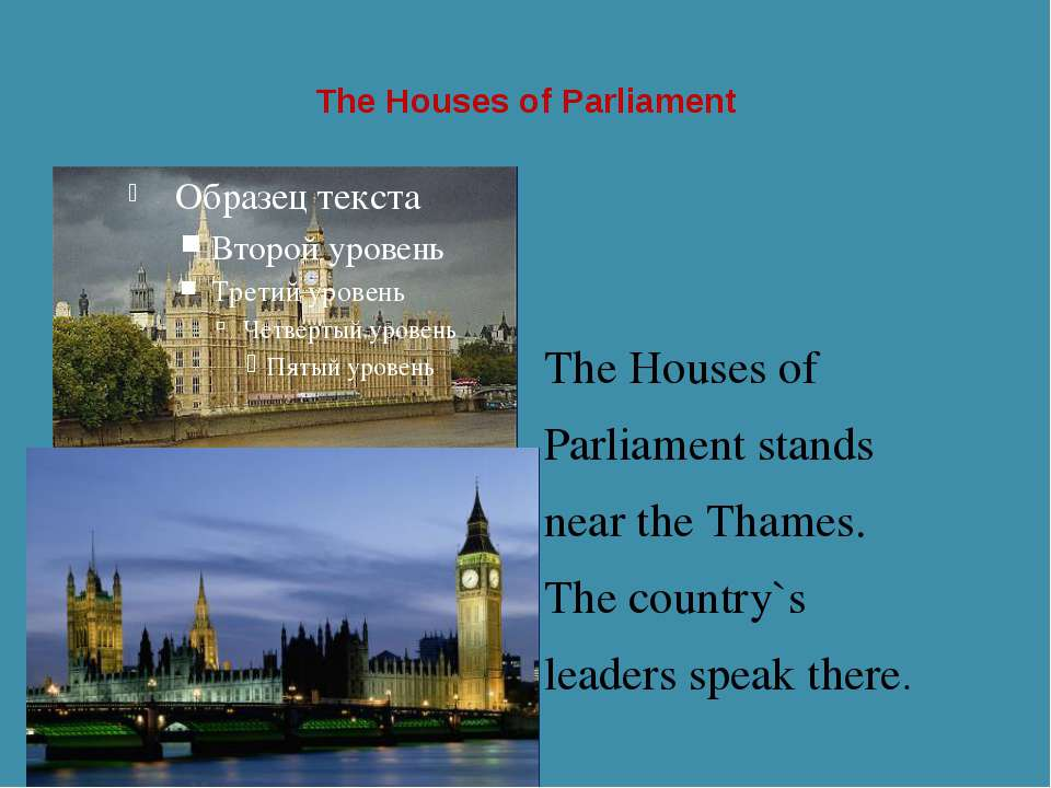 The Houses of Parliament The Houses of Parliament stands near the Thames. The...