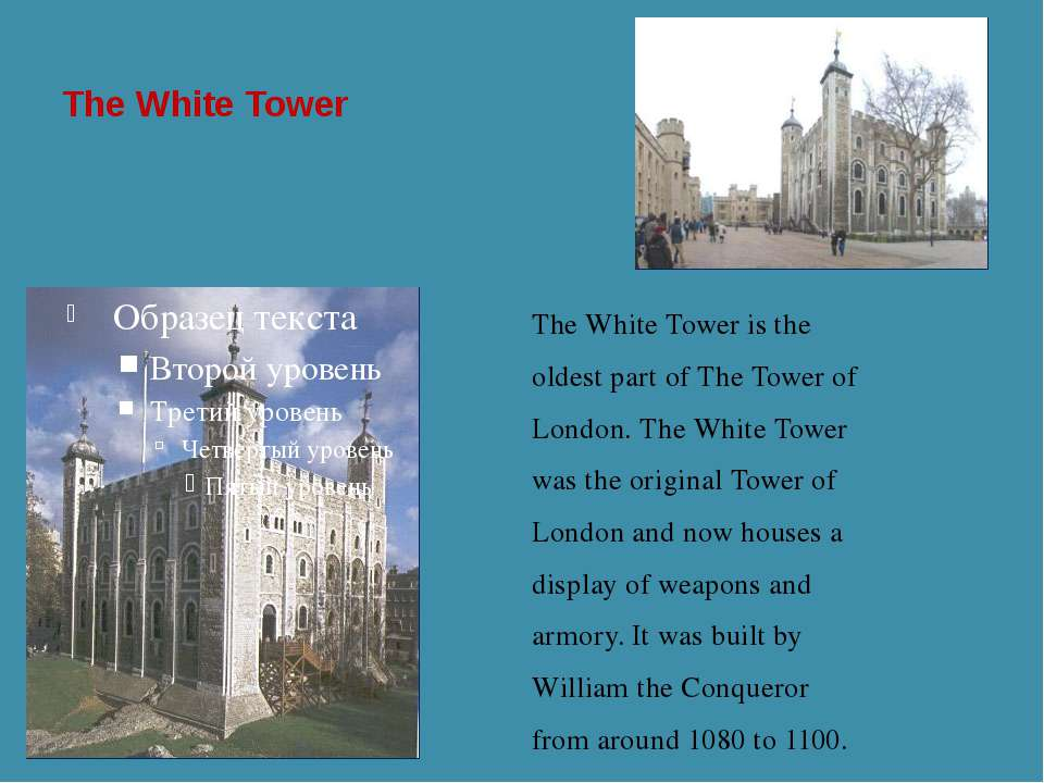 The White Tower The White Tower is the oldest part of The Tower of London. Th...