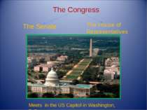 The Congress The Senate The House of Representatives Meets in the US Capitol ...