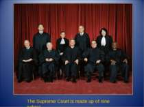 The Supreme Court is made up of nine judges.