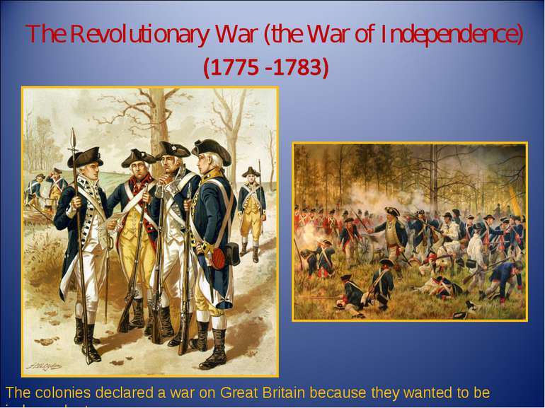 The Revolutionary War (the War of Independence) The colonies declared a war o...