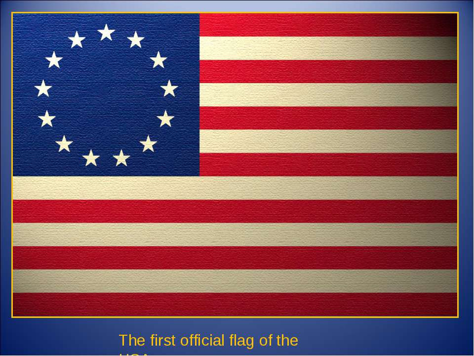 The first official flag of the USA.