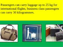 Passengers can carry luggage up to 25 kg for international flights, business ...