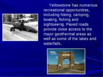 Yellowstone has numerous recreational opportunities, including hiking, campin...