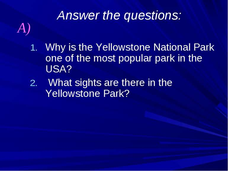 Answer the questions: Why is the Yellowstone National Park one of the most po...