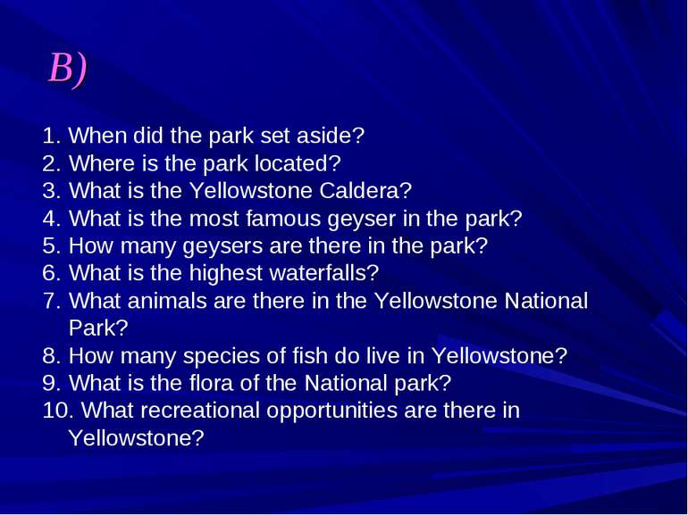 B) 1. When did the park set aside? 2. Where is the park located? 3. What is t...