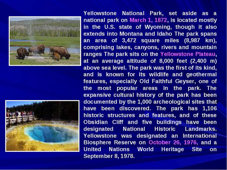 Yellowstone National Park, set aside as a national park on March 1, 1872, is ...