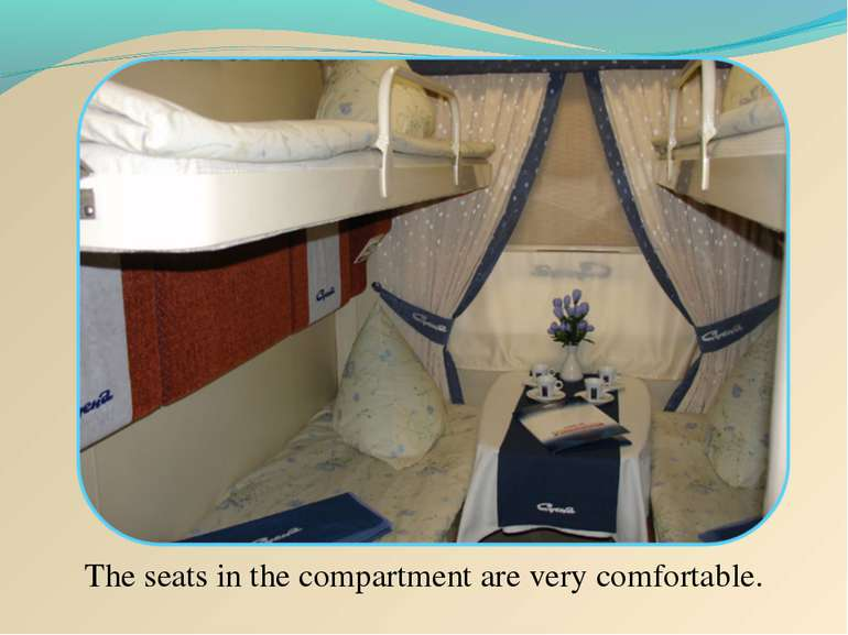 The seats in the compartment are very comfortable.