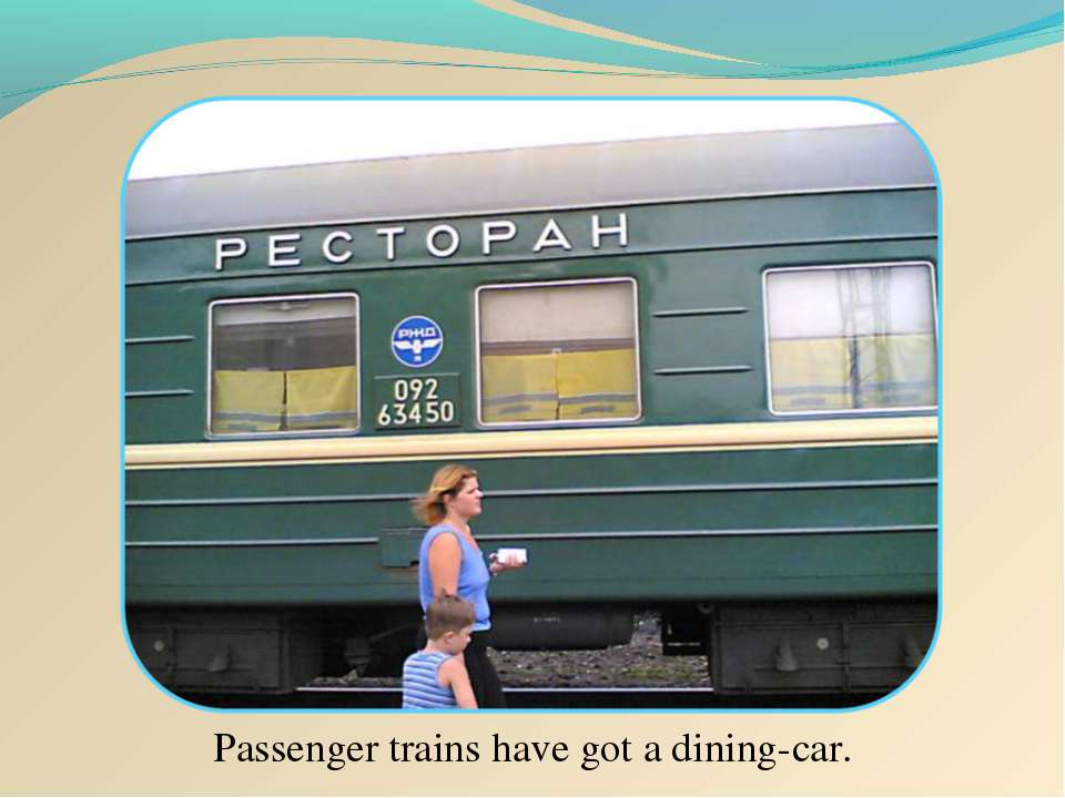 Passenger trains have got a dining-car.