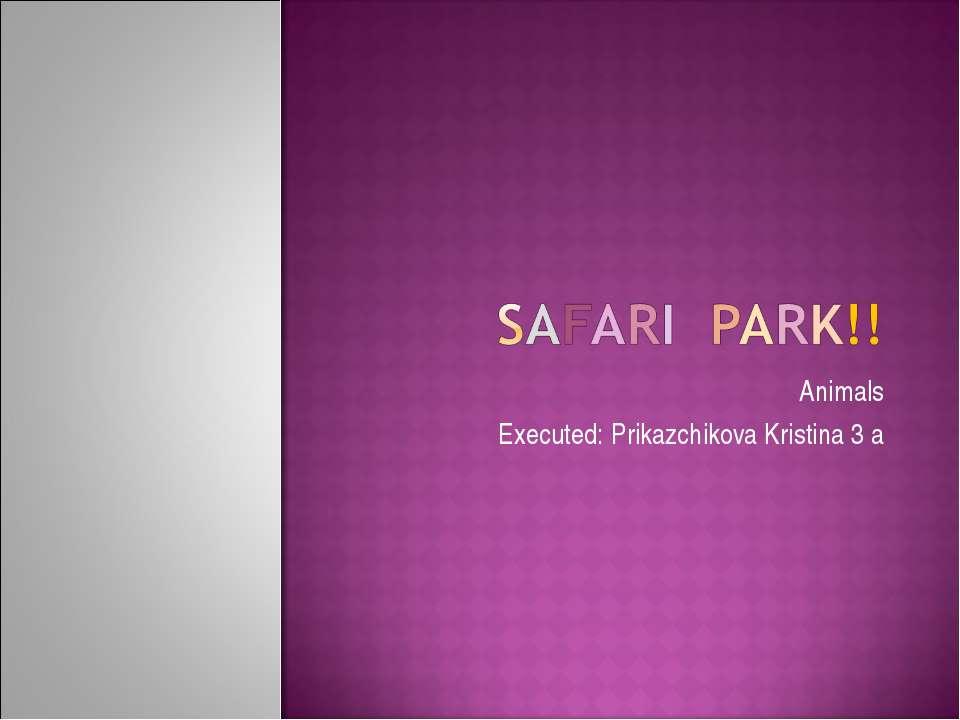 Animals Executed: Prikazchikova Kristina 3 a