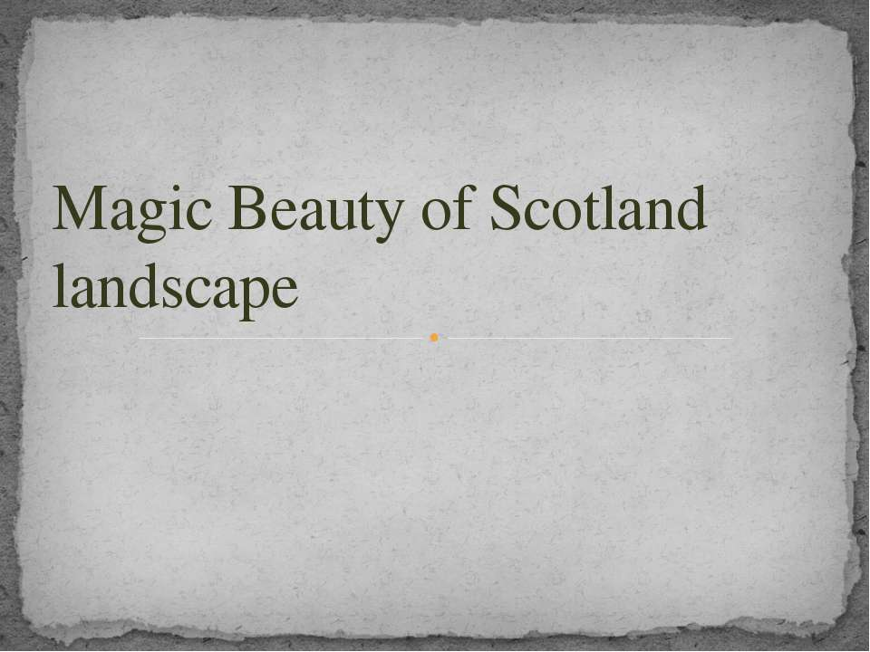 Magic Beauty of Scotland landscape