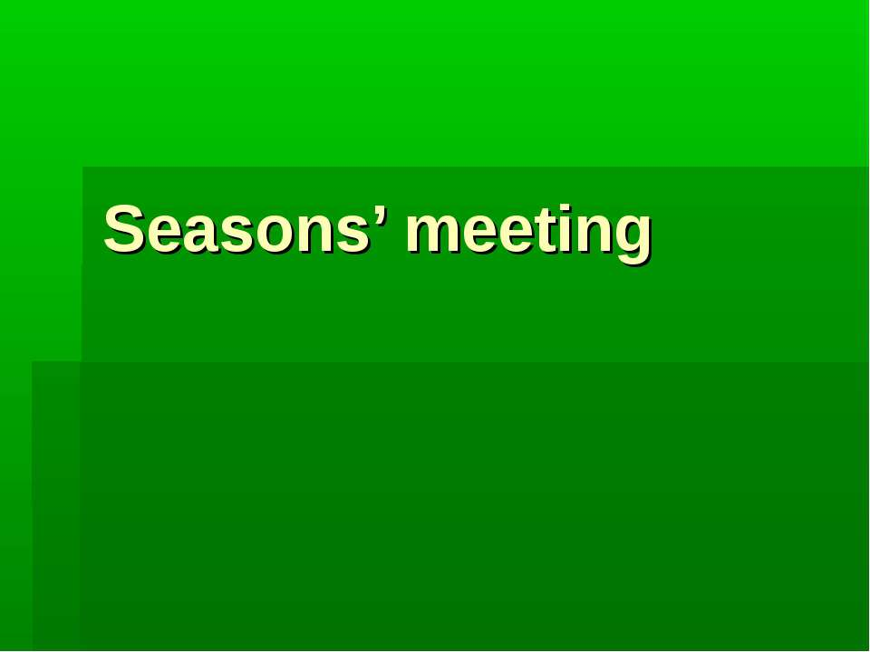 Seasons' meeting