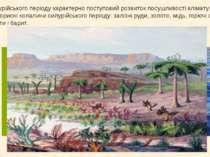 Для силурійського періоду характерно поступовий розвиток посушливості клімату...