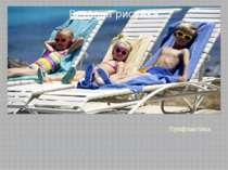 Профілактика Щоб уникнути теплового і сонячного удару, не слід перегріватись,...
