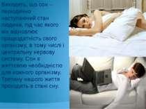 Виходить, що сон – періодично наступаючий стан людини, під час якого він відн...