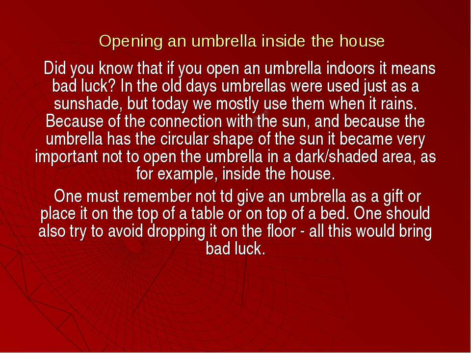 Opening an umbrella inside the house Did you know that if you open an umbrell...