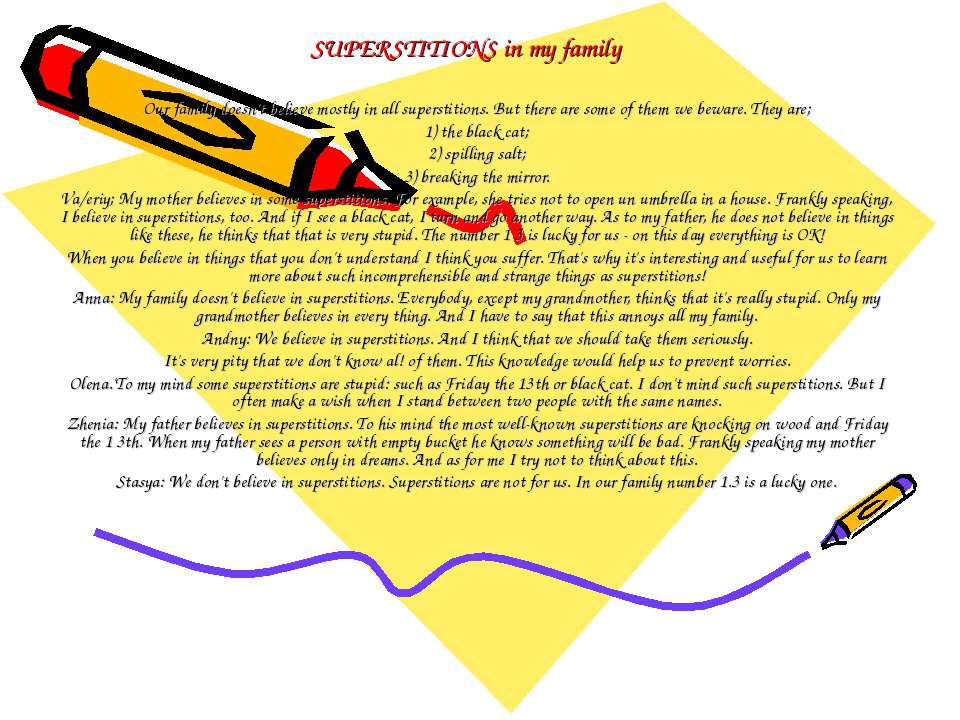 SUPERSTITIONS in my family Our family doesn't believe mostly in all superstit...