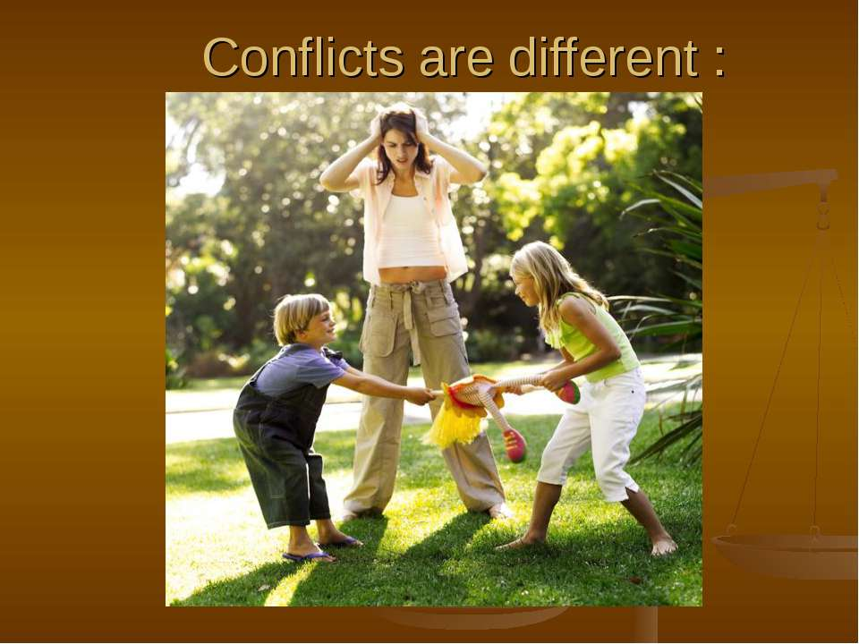Conflicts are different :
