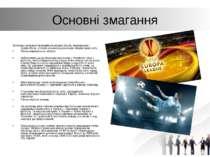 Основні змагання Футбольні змагання проводяться на рівні клубів, аматорських ...