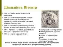 Діяльність Вітовта 1392 р. – Ягайло визнав Вітовта своїм намісником. 1398 р. ...
