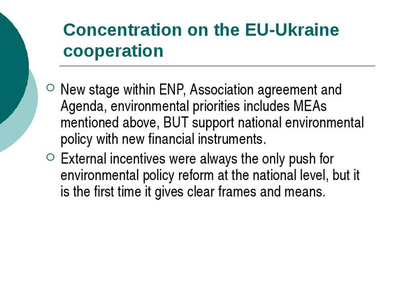 Concentration on the EU-Ukraine cooperation New stage within ENP, Association...