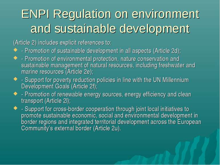 ENPI Regulation on environment and sustainable development (Article 2) includ...