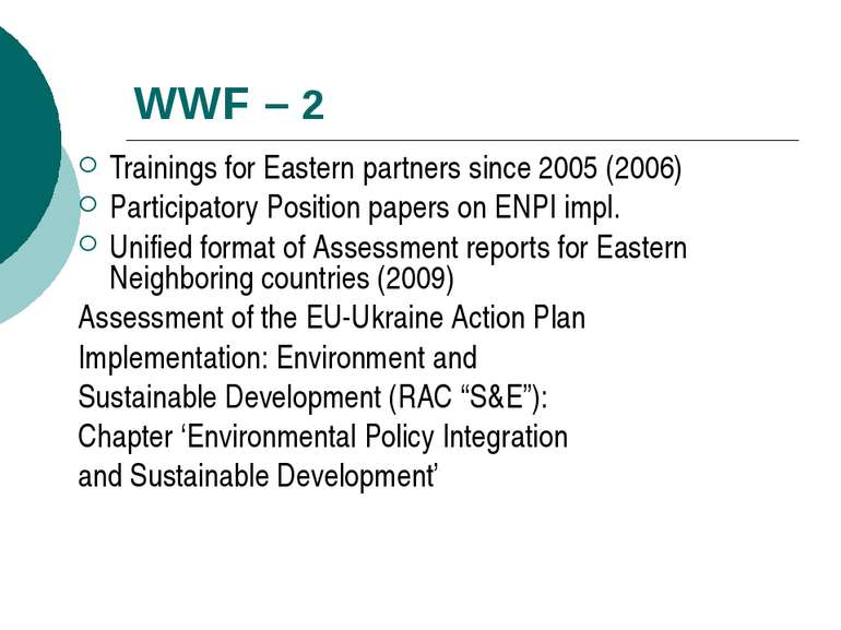 WWF – 2 Trainings for Eastern partners since 2005 (2006) Participatory Positi...