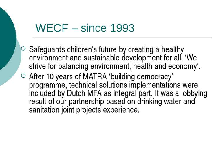 WECF – since 1993 Safeguards children's future by creating a healthy environm...