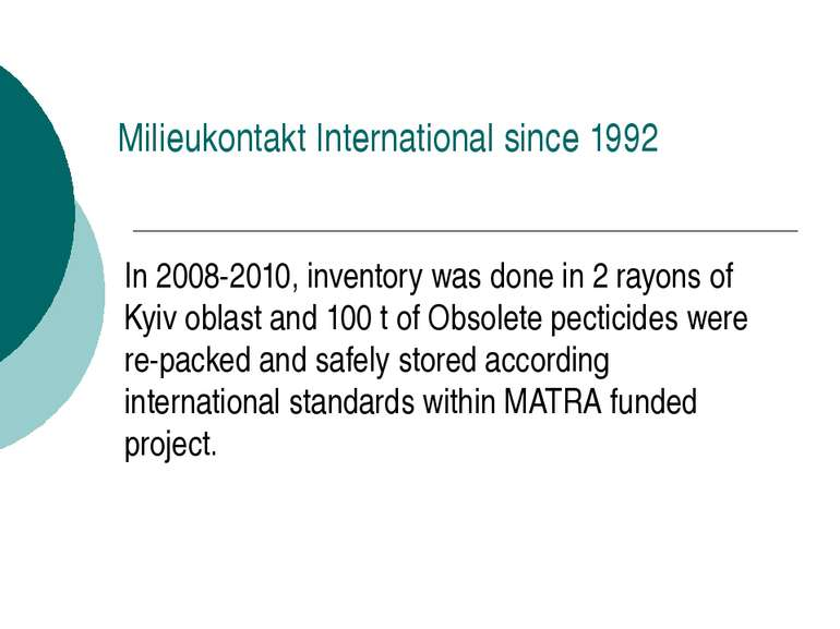 Milieukontakt International since 1992 In 2008-2010, inventory was done in 2 ...