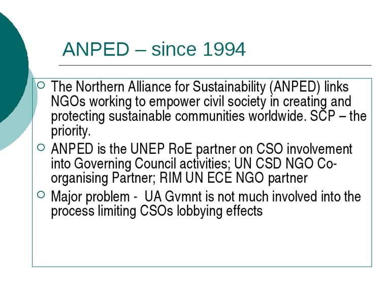 ANPED – since 1994 The Northern Alliance for Sustainability (ANPED) links NGO...