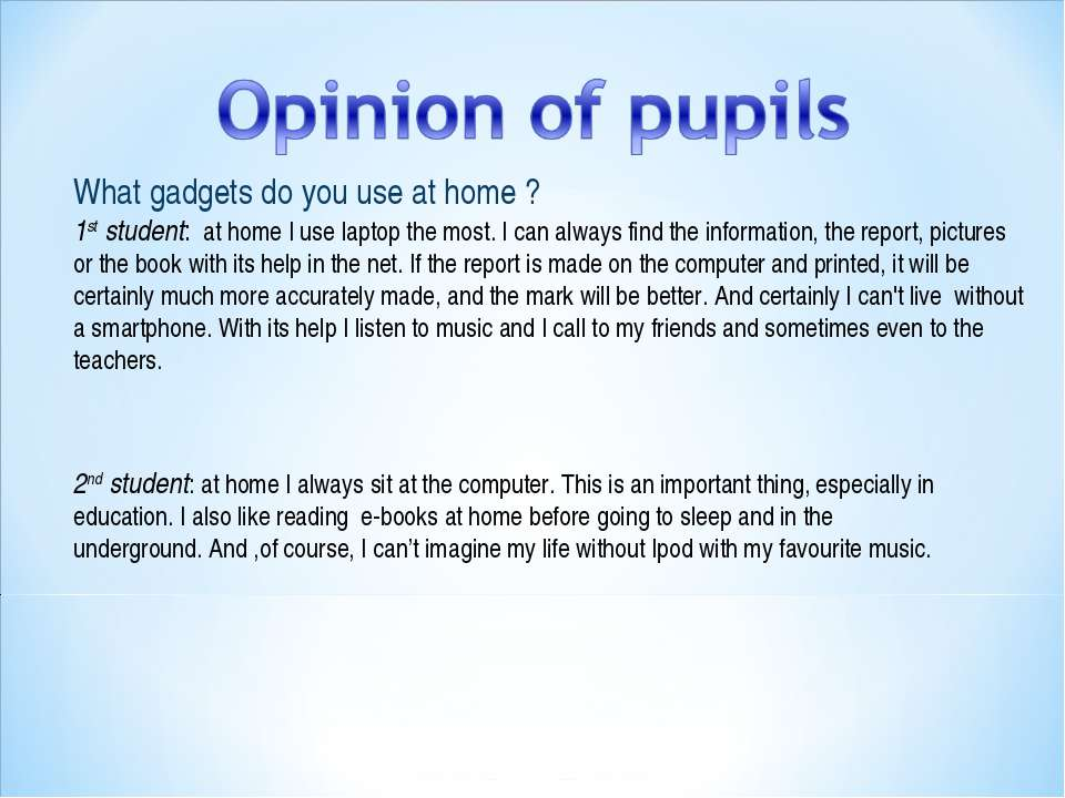 What gadgets do you use at home ? 1st student: athome I uselaptopthe most...