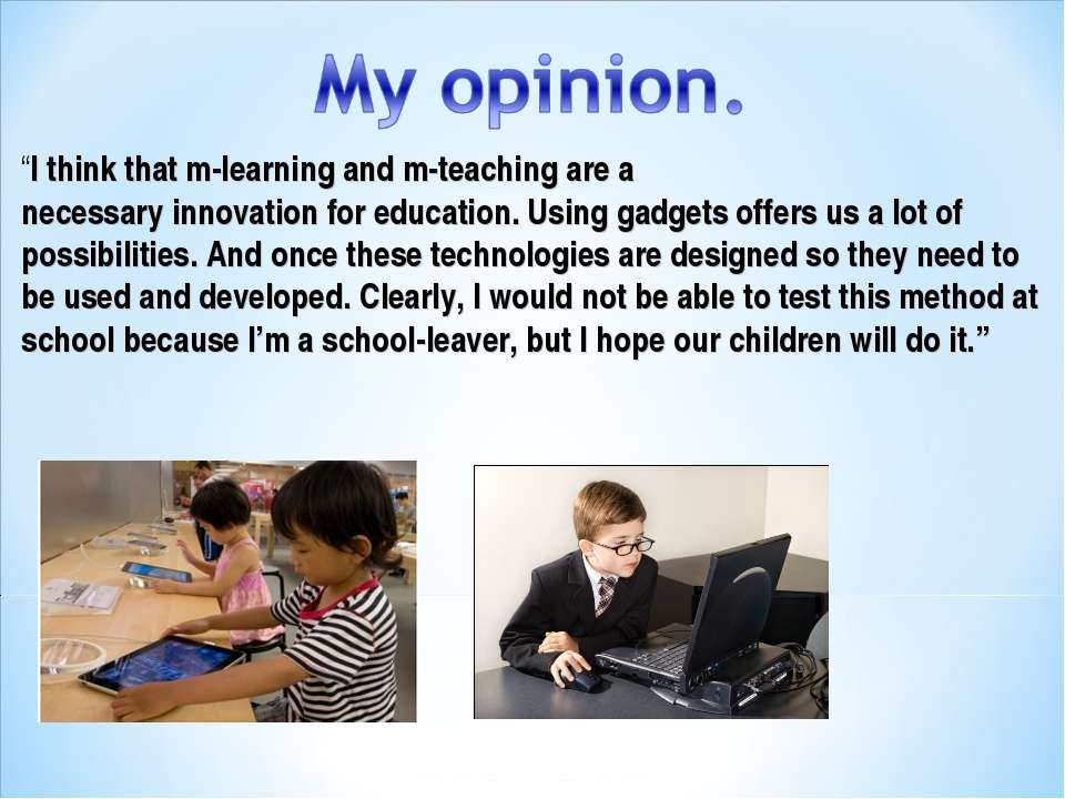 """""""I think thatm-learning and m-teachingare a necessaryinnovationforeducat..."""