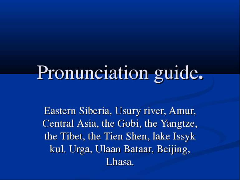Pronunciation guide. Eastern Siberia, Usury river, Amur, Central Asia, the Go...