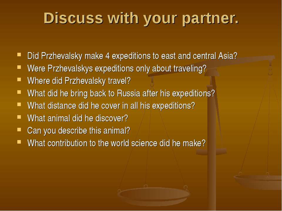 Discuss with your partner. Did Przhevalsky make 4 expeditions to east and cen...
