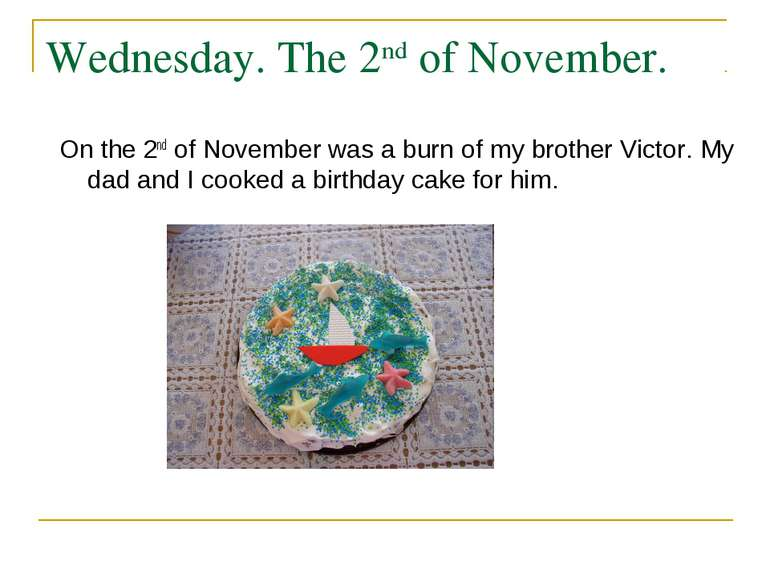 Wednesday. The 2nd of November. On the 2nd of November was a burn of my broth...