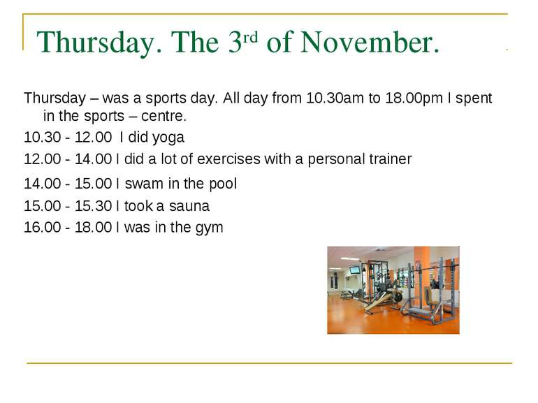 Thursday. The 3rd of November. Thursday – was a sports day. All day from 10.3...