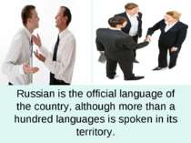Russian is the official language of the country, although more than a hundred...