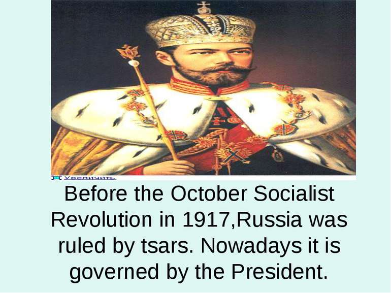 Before the October Socialist Revolution in 1917,Russia was ruled by tsars. No...