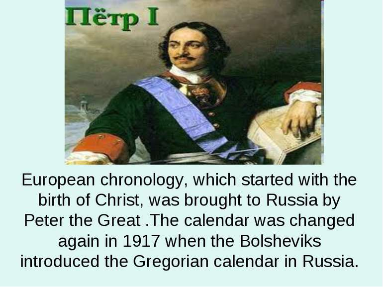 European chronology, which started with the birth of Christ, was brought to R...