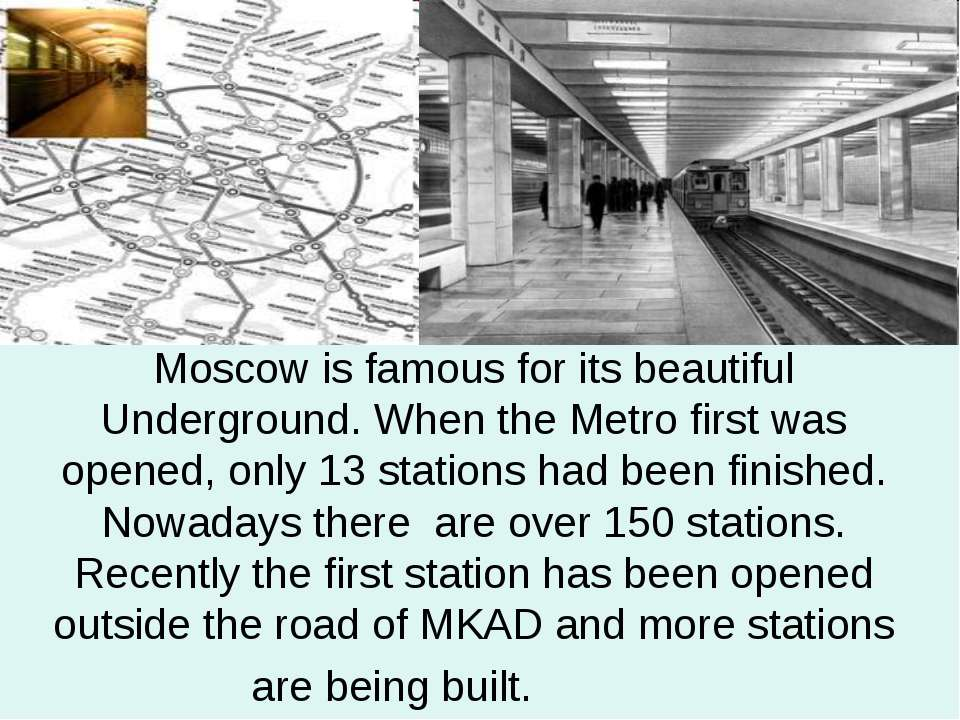 Moscow is famous for its beautiful Underground. When the Metro first was open...
