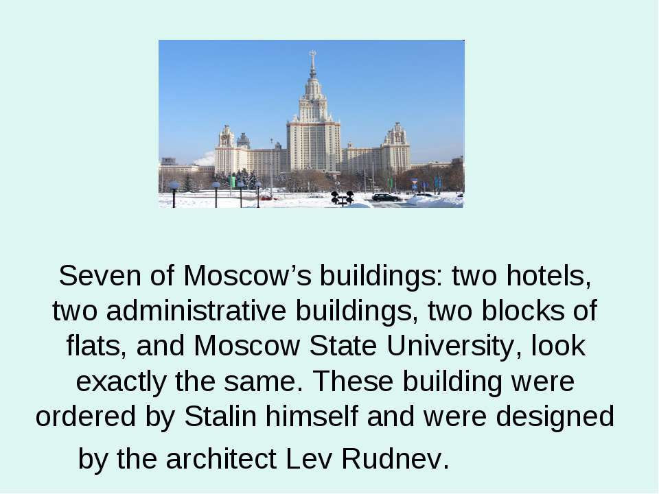 Seven of Moscow's buildings: two hotels, two administrative buildings, two bl...