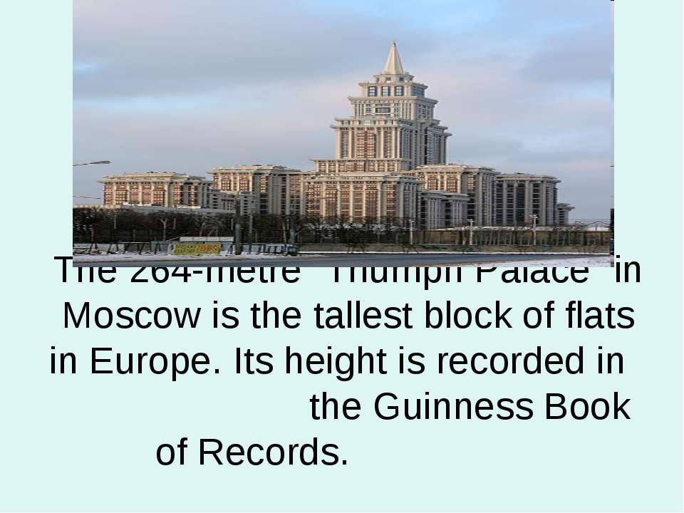 "The 264-metre ""Triumph Palace"" in Moscow is the tallest block of flats in Eur..."